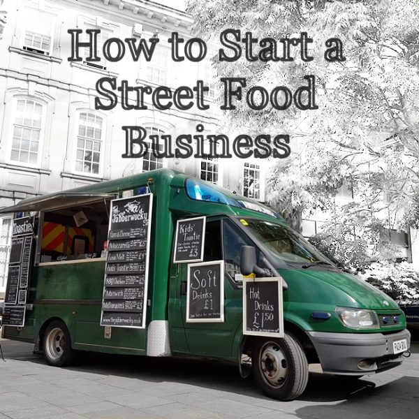7dea0cced7 How To Start A Street Food Business