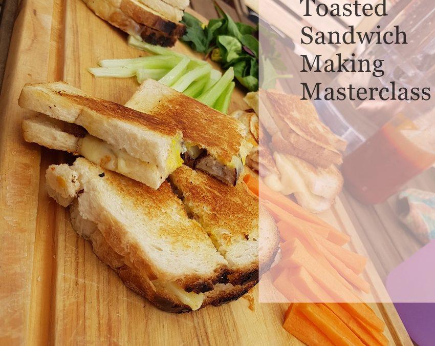 Toasted Sandwich Masterclass